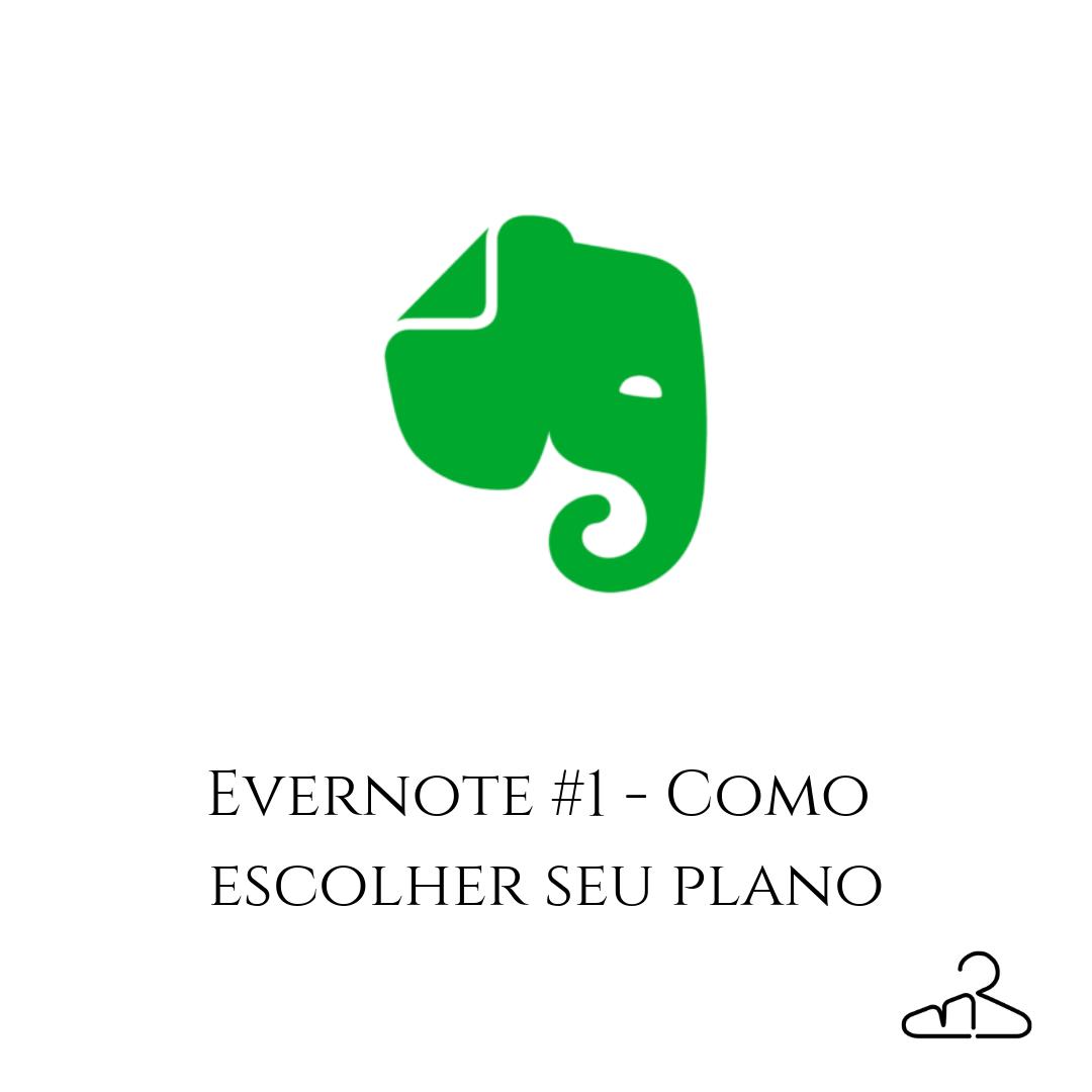 Evernote #1 – Como escolher seu plano