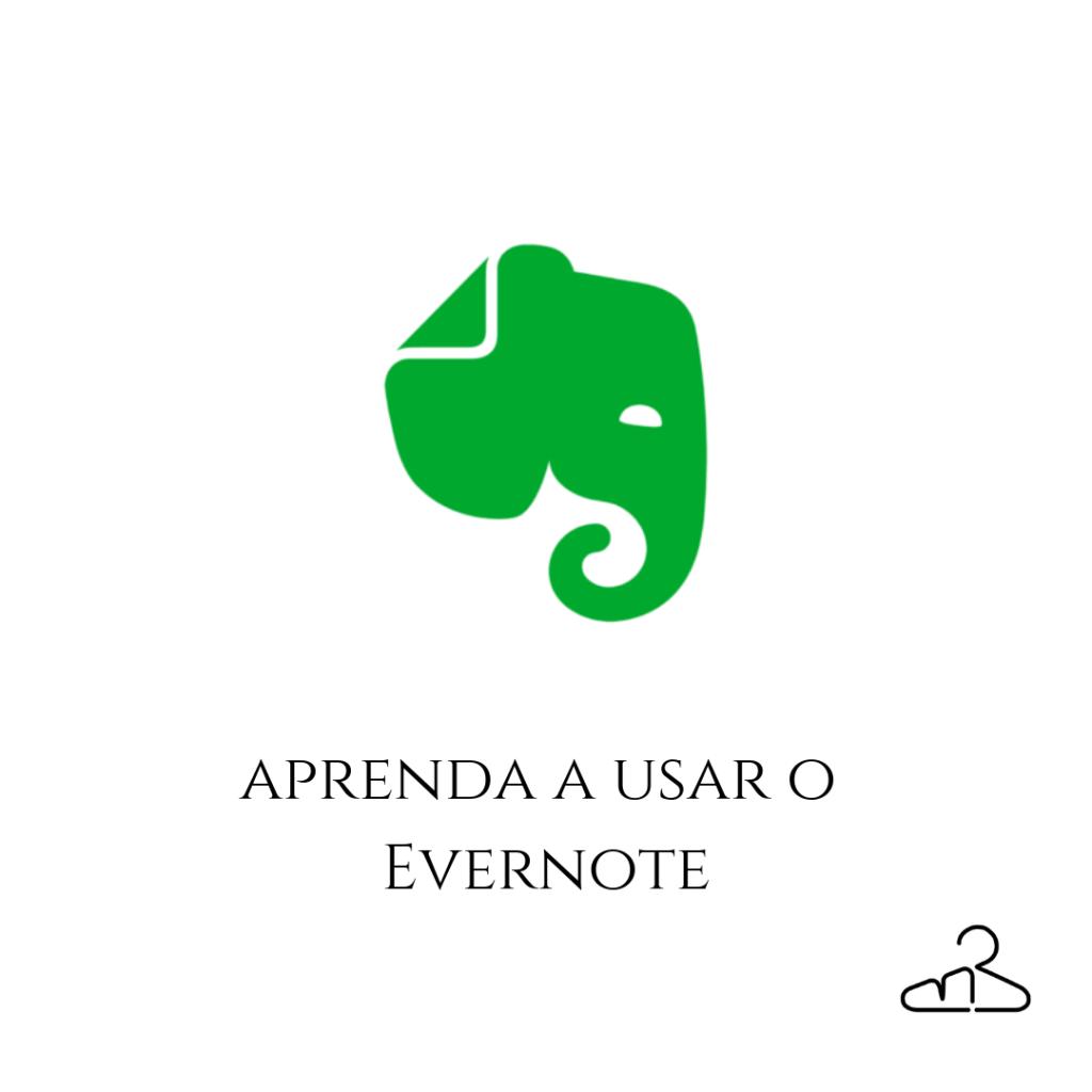 Aprenda a usar o Evernote