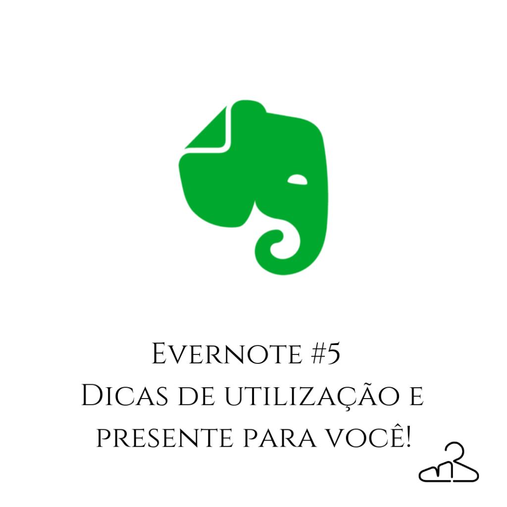 Evernote #5 – Dicas de utilização e presente para você!